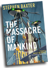 Stephen Baxter: The Massacre of Mankind (Book)